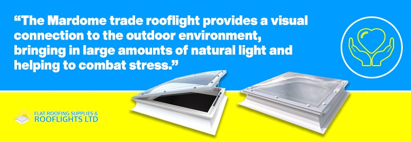 Mardome rooflights are good for health